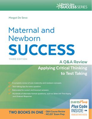 Maternal and Newborn Success: A Q&A Review Applying Critical Thinking to Test Taking - De Sevo, Margot R, PhD