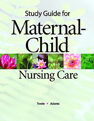 Maternal-Child Nursing Care - Towle, Mary Ann