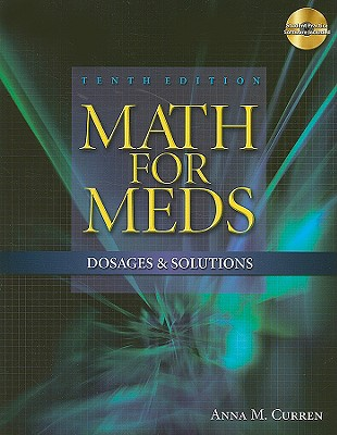 Math for Meds: Dosages and Solutions - Curren, Anna M