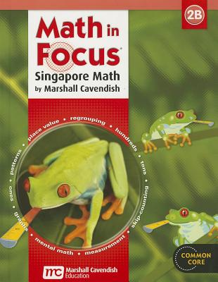Math in Focus: Singapore Math: Student Edition, Book B Grade 2 2013 - Great Source (Prepared for publication by)