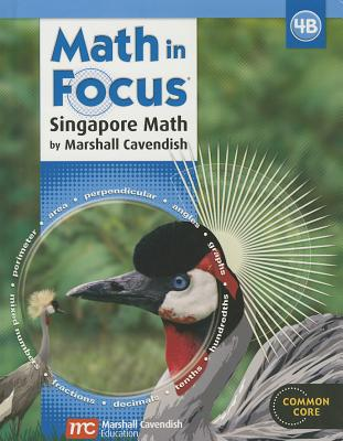 Math in Focus: Singapore Math: Student Edition, Book B Grade 4 2013 - Great Source (Prepared for publication by)