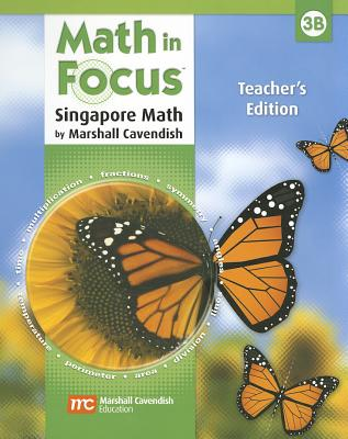 Math in Focus: Singapore Math: Teacher's Edition, Book B Grade 3 2009 - Martin, Curtis H, and Great Source (Prepared for publication by)