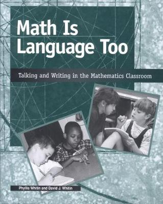 Math is Language Too: Talking and Writing in the Mathematics Classroom - Whitin, Phyllis