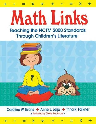 Math Links: Teaching the Nctm 2000 Standards Through Children's Literature - Evans, Caroline W, and Leija, Anne, and Falkner, Trina R