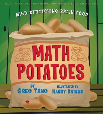 Math Potatoes: Mind-Stretching Brain Food - Tang, Greg