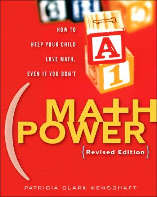 Math Power: How to Help Your Child Love Math, Even If You Don't - Kenschaft, Patricia Clark