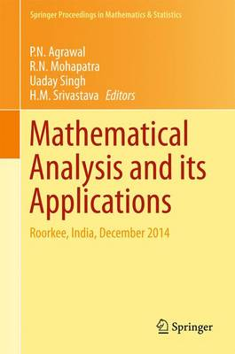 Mathematical Analysis and its Applications 2015: Roorkee, India, December 2014 - Mohapatra, R. N. (Editor), and Srivastava, H. M. (Editor), and Agrawal, P. N. (Editor)