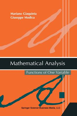 Mathematical Analysis: Functions of One Variable - Giaquinta, Mariano, and Modica, Giuseppe