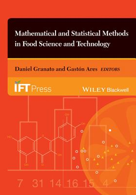 Mathematical and Statistical Methods in Food Science and Technology - Granato, Daniel (Editor), and Ares, Gaston (Editor)