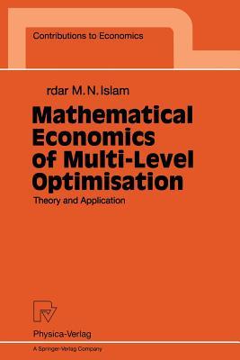 Mathematical Economics of Multi-Level Optimisation: Theory and Application - Islam, Sardar M N