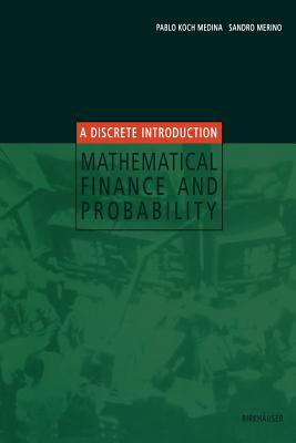 Mathematical Finance and Probability: A Discrete Introduction - Koch Medina, Pablo