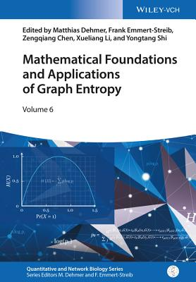 Mathematical Foundations and Applications of Graph Entropy - Dehmer, Matthias (Editor), and Emmert-Streib, Frank (Editor), and Li, Xueliang (Editor)