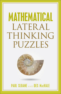 Mathematical Lateral Thinking Puzzles - Sloane, Paul