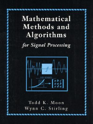 Mathematical Methods and Algorithms for Signal Processing - Moon, Todd K