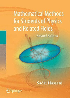 Mathematical Methods: For Students of Physics and Related Fields - Hassani, Sadri
