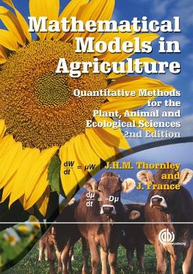 Mathematical Models in Agriculture - Thornley, J, and France, James