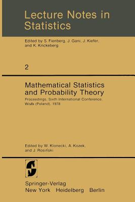 Mathematical Statistics and Probability Theory: Proceedings, Sixth International Conference, Wis a (Poland), 1978 - Klonecki, W (Editor)