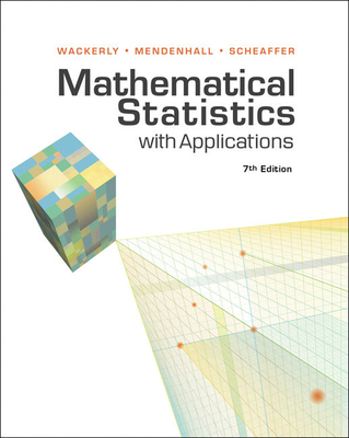 Mathematical Statistics with Applications - Wackerly, Dennis, and Mendenhall, William, and Scheaffer, Richard L