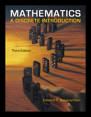 Mathematics: A Discrete Introduction - Scheinerman, Edward A