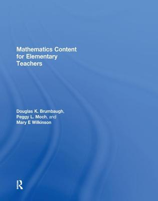 Mathematics Content for Elementary Teachers - Brumbaugh, Douglas K.