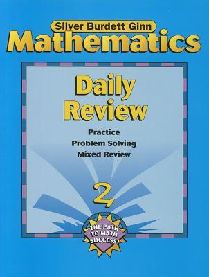 Mathematics Daily Review, Grade 2: Practice, Problem Solving, Mixed Review - Silver Burdett Ginn (Creator)