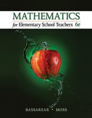 Mathematics for Elementary School Teachers - Bassarear, Tom, and Moss, Meg