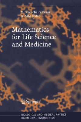 Mathematics for Life Science and Medicine - Takeuchi, Yasuhiro (Editor), and Iwasa, Yoh (Editor), and Sato, Kazunori (Editor)