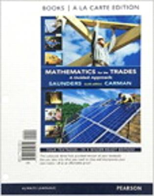 Mathematics for the Trades: A Guided Approach Books a la Carte Plus Mymathlab -- Access Card Package - Carman, Robert A