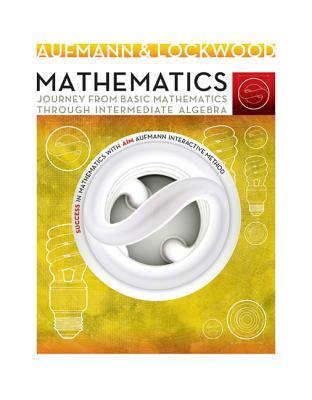 Mathematics: Journey from Basic Mathematics Through Intermediate Algebra - Karr, Rosemary, and Massey, Marilyn, and Gustafson, R David