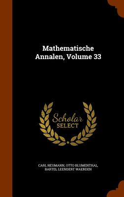 Mathematische Annalen, Volume 33 - Neumann, Carl, and Blumenthal, Otto, and Waerden, Bartel Leendert