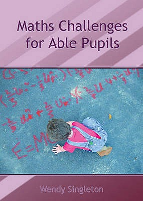 Maths Challenges for Able Pupils - Singleton, Wendy