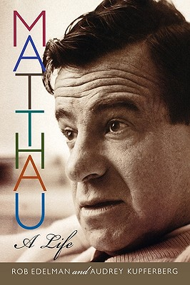 Matthau: A Life - Edelman, Rob, and Kupferberg, Audrey
