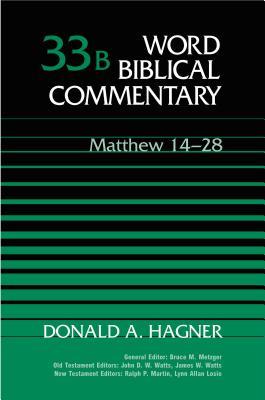 Matthew 14-28 - Hagner, Donald Alfred, PH.D.