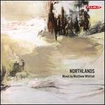 Matthew Whittall: Northlands