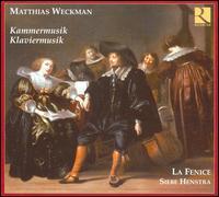 Matthias Weckman: Kammermusik; Klaviermusik - Ensemble la Fenice; François Fernandez (violin); Greta de Reyghère (soprano); Ricercar Consort; Siebe Henstra (clavichord);...