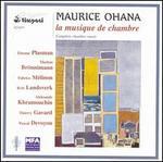 Maurice Ohana: La Musique de Chambre