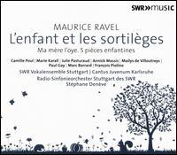 Maurice Ravel: Orchestral Works, Vol. 5 - L'enfant et les sortilèges; Ma mère l'oye; 5 pièces enfantines - Annick Massis (soprano); Camille Poul (soprano); Francois Piolino (tenor); Julie Pasturaud (mezzo-soprano);...