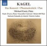 Mauricio Kagel: Das Konzert; Phantasiestück; Pan