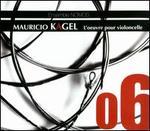 Mauricio Kagel: L'oeuvre pour violoncelle