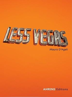 Mauro D'Agati: Less Vegas - D'Agati, Mauro (Photographer)