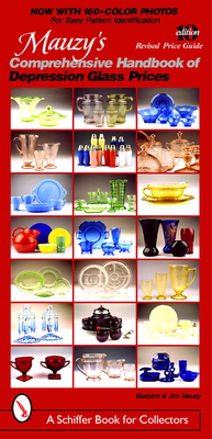 Mauzy's Comprehensive Handbook of Depression Glass Prices - Mauzy, Barbara, and Mauzy, Jim