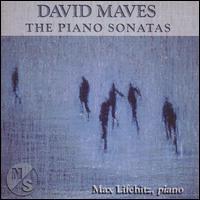 Maves: Piano Sonatas - Max Lifchitz (piano)