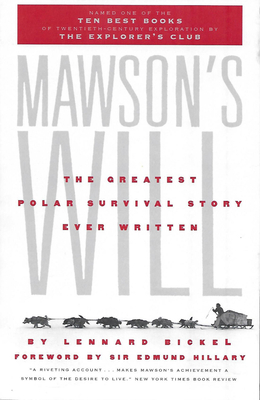 Mawson's Will: The Greatest Polar Survival Story Ever Written - Bickel, Lennard, and Hillary, Edmund, Sir (Foreword by)