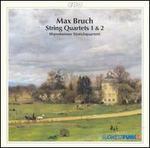 Max Bruch: String Quartets, Opp. 9 & 10