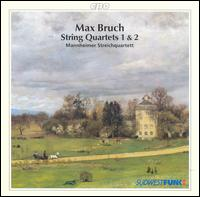 Max Bruch: String Quartets, Opp. 9 & 10 - Mannheim String Quartet