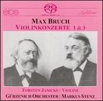 Max Bruch: Violinkonzerte 1 & 3