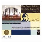 Max Reger Edition: Sämtliche Orgelwerke, Vol. 12
