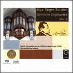 Max Reger Edition: Sämtliche Orgelwerke, Vol. 9