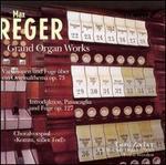 Max Reger: Grand Organ Works