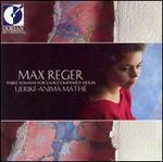 Max Reger: Three Sonatas For Unaccompanied Violin